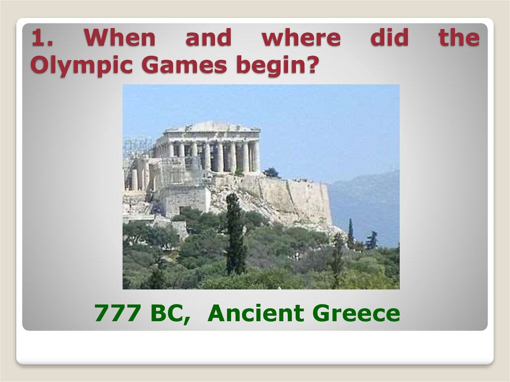 1. When and where did the Olympic Games begin?