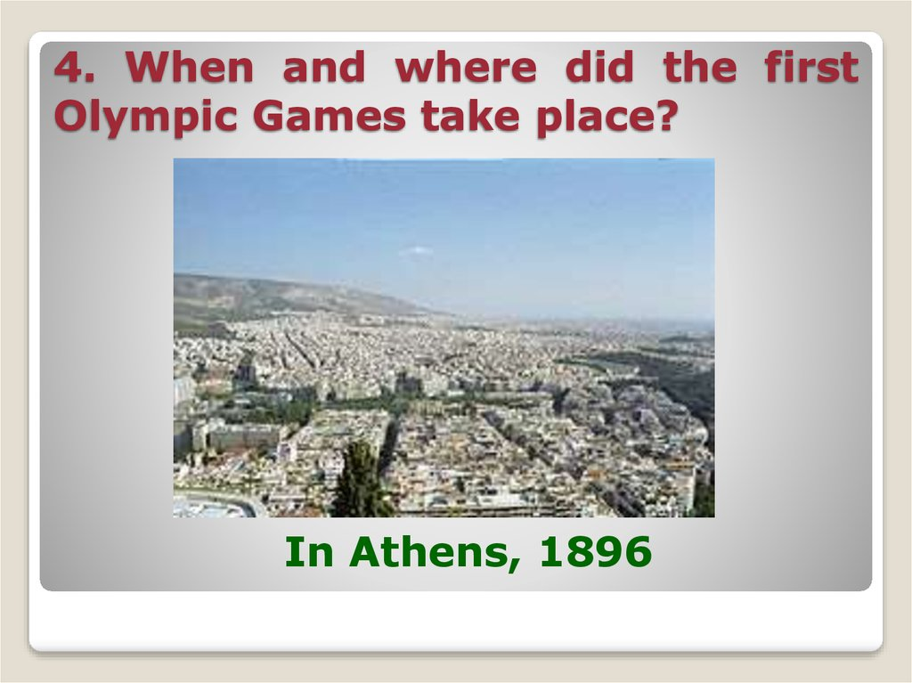4. When and where did the first Olympic Games take place?