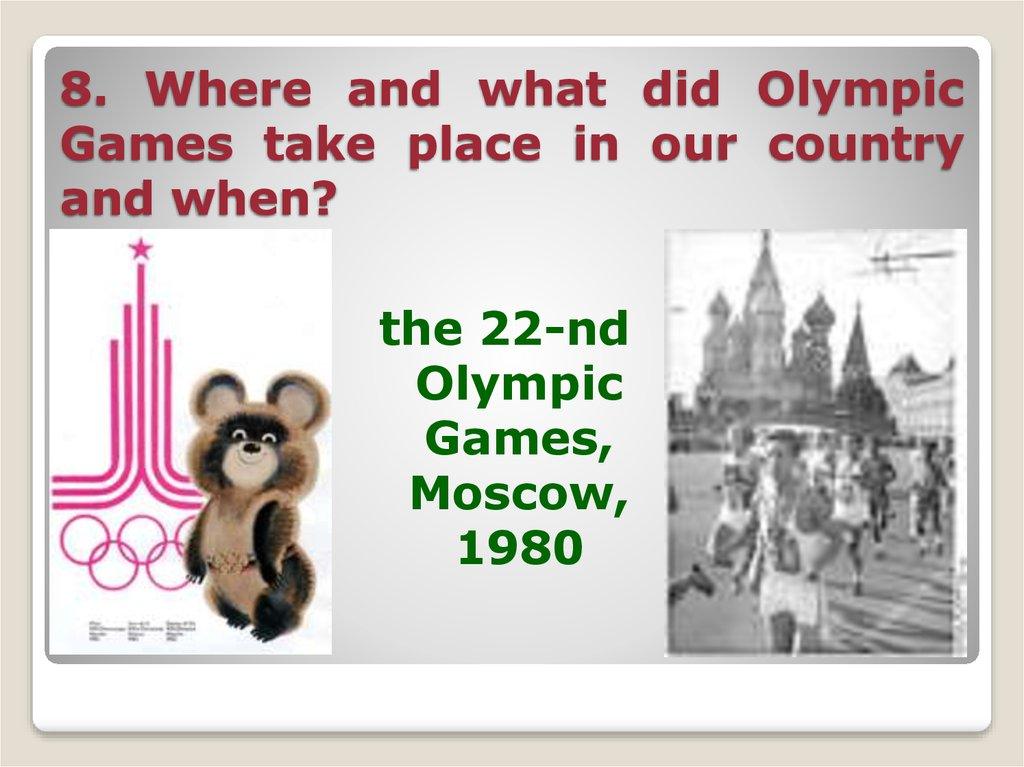 8. Where and what did Olympic Games take place in our country and when?