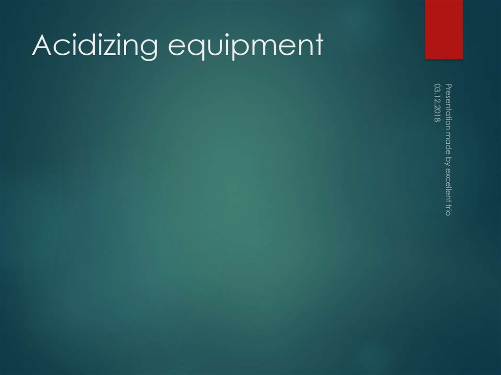 Acidizing equipment