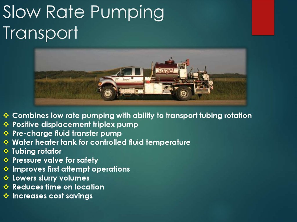 Slow Rate Pumping Transport