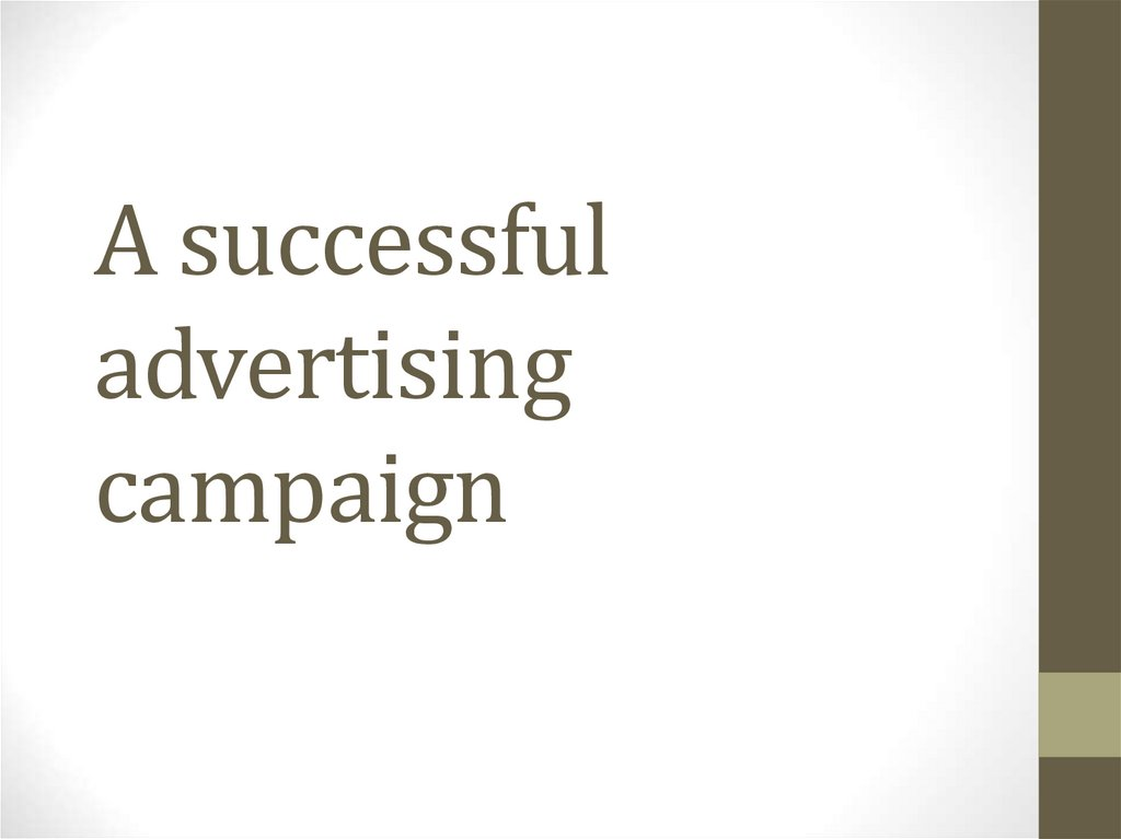 A successful advertising campaign