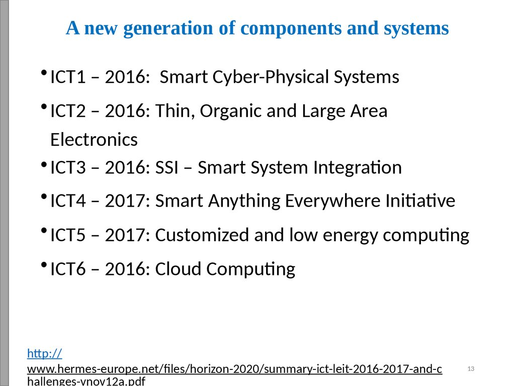 A new generation of components and systems