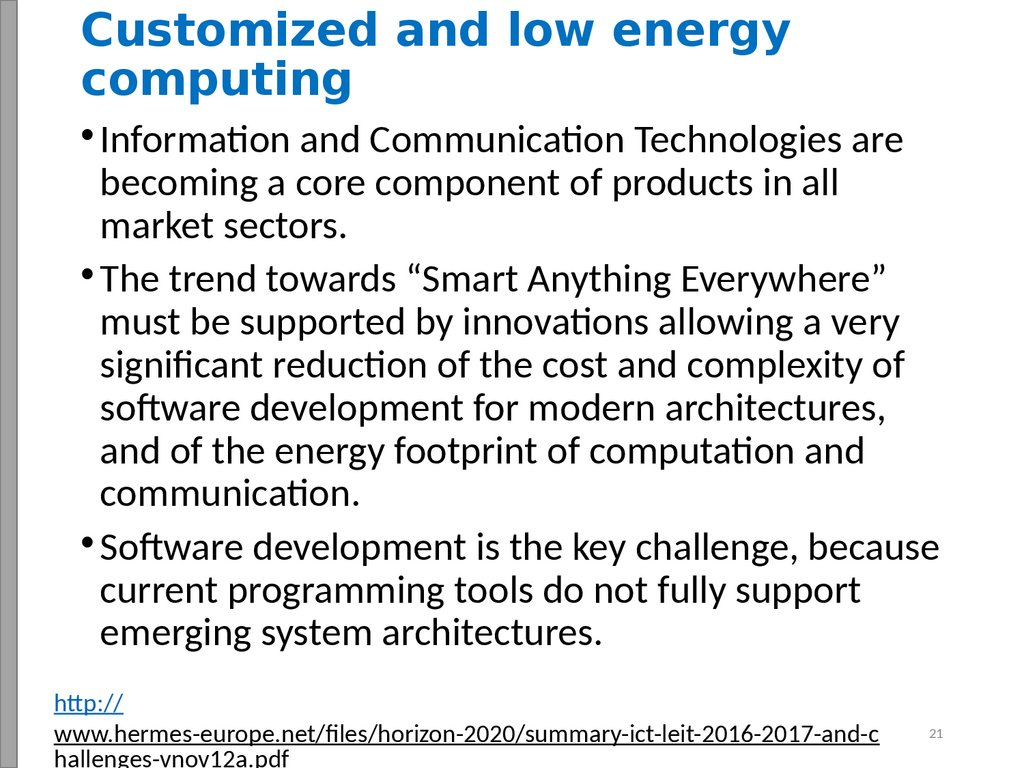Customized and low energy computing