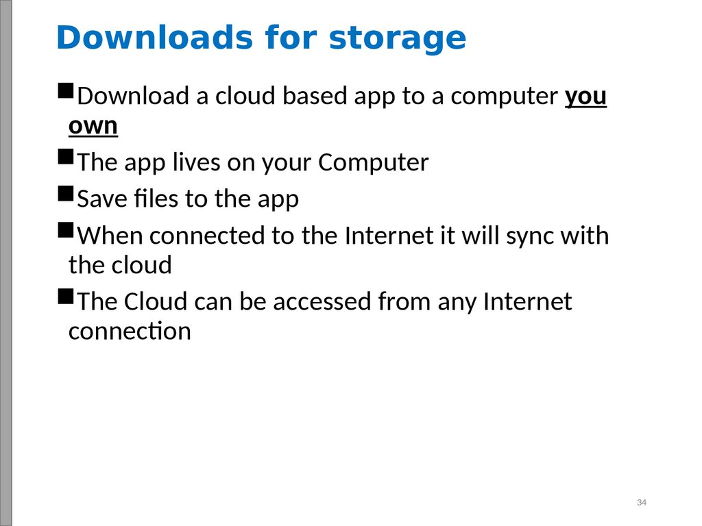 Downloads for storage