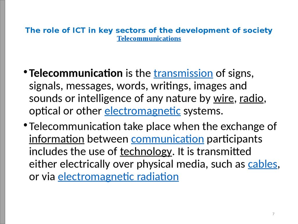 The role of ICT in key sectors of the development of society Telecommunications
