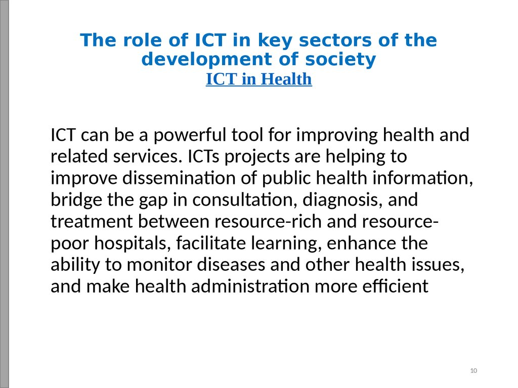 The role of ICT in key sectors of the development of society ICT in Health