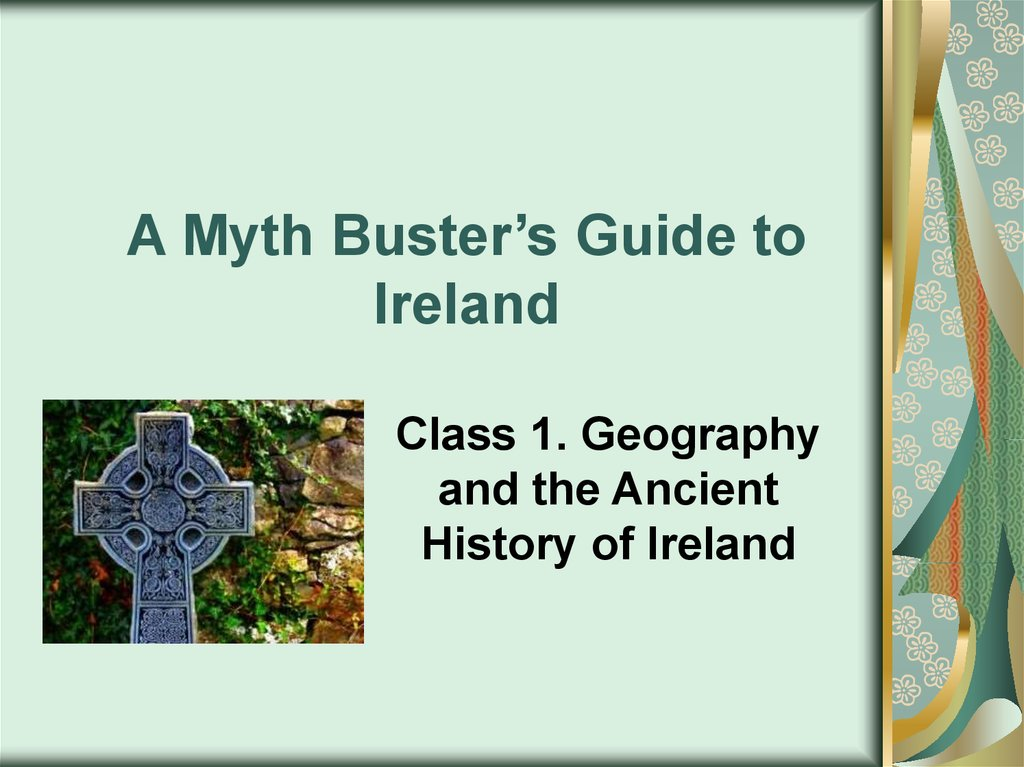 A Myth Buster's Guide to Ireland