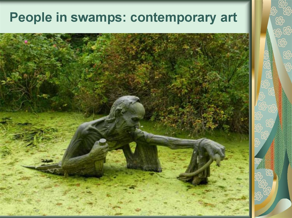 People in swamps: contemporary art