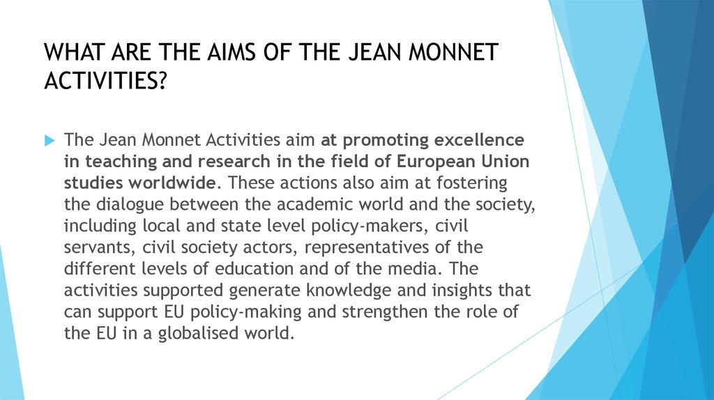 WHAT ARE THE AIMS OF THE JEAN MONNET ACTIVITIES?