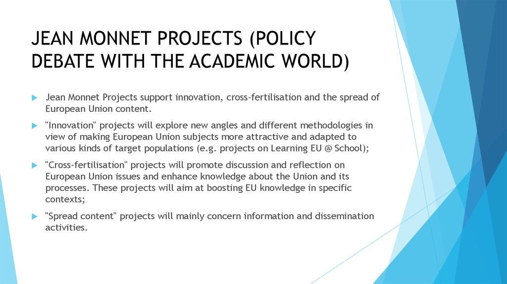 JEAN MONNET PROJECTS (POLICY DEBATE WITH THE ACADEMIC WORLD)