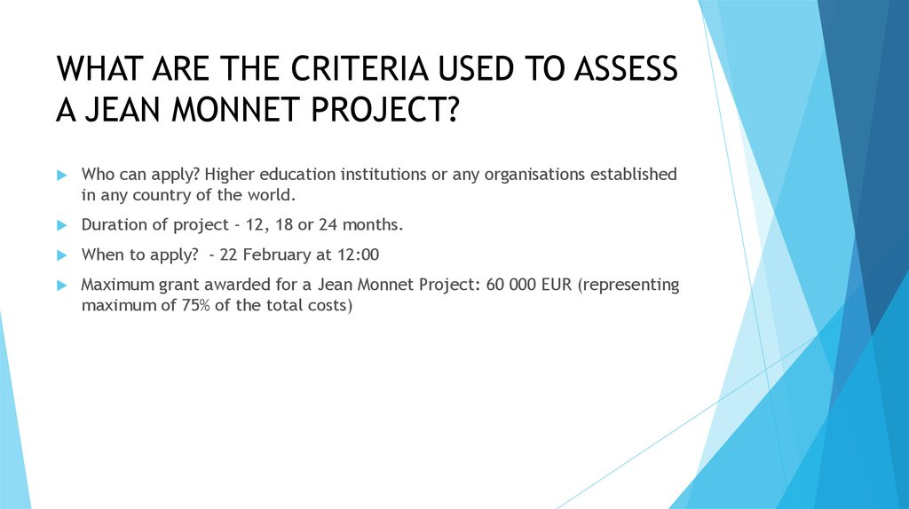 WHAT ARE THE CRITERIA USED TO ASSESS A JEAN MONNET PROJECT?