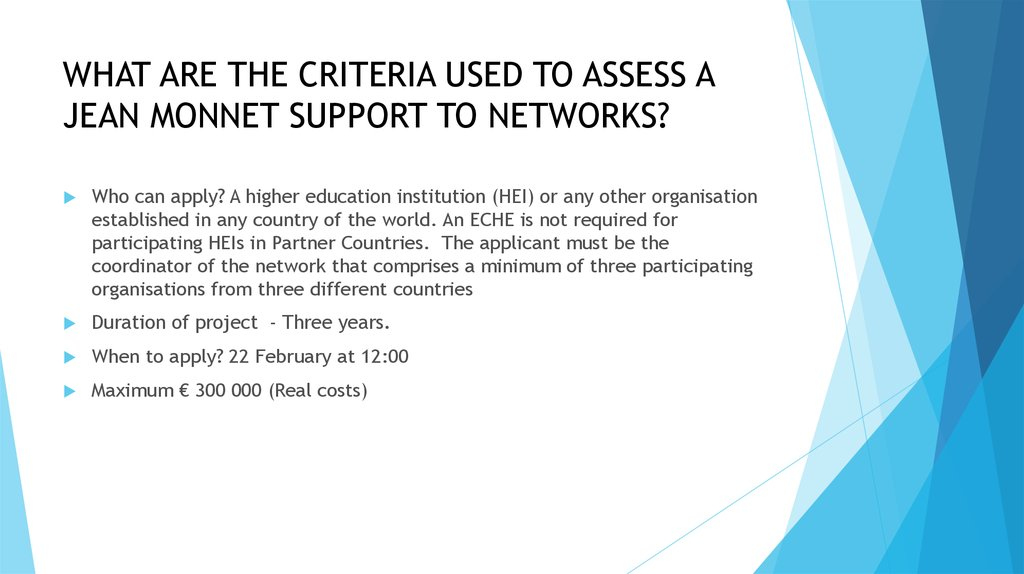 WHAT ARE THE CRITERIA USED TO ASSESS A JEAN MONNET SUPPORT TO NETWORKS?