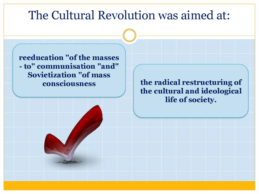 The Cultural Revolution was aimed at: