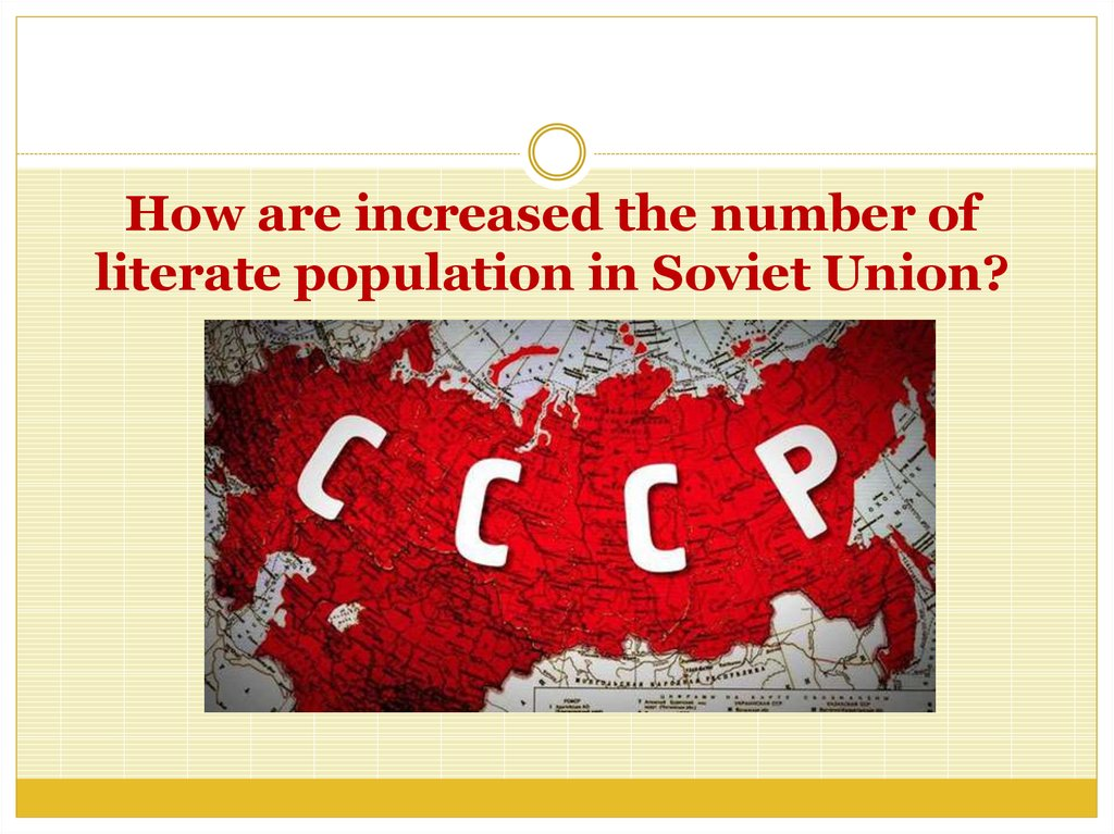 How are increased the number of literate population in Soviet Union?