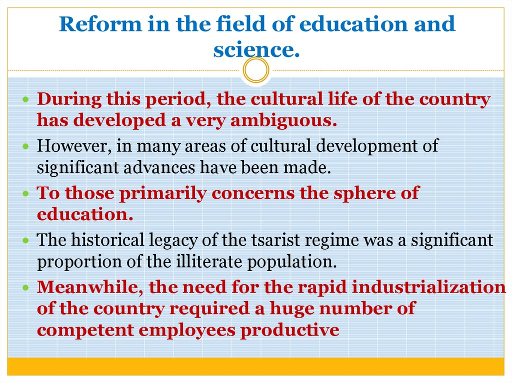 Reform in the field of education and science.
