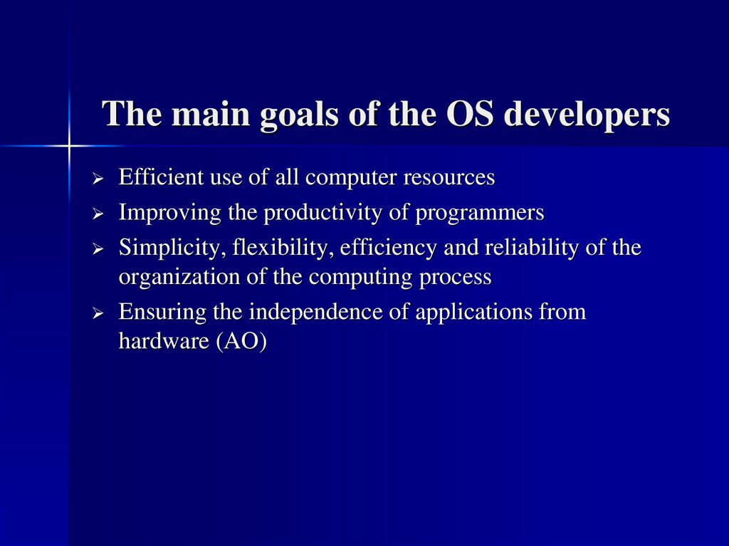 The main goals of the OS developers