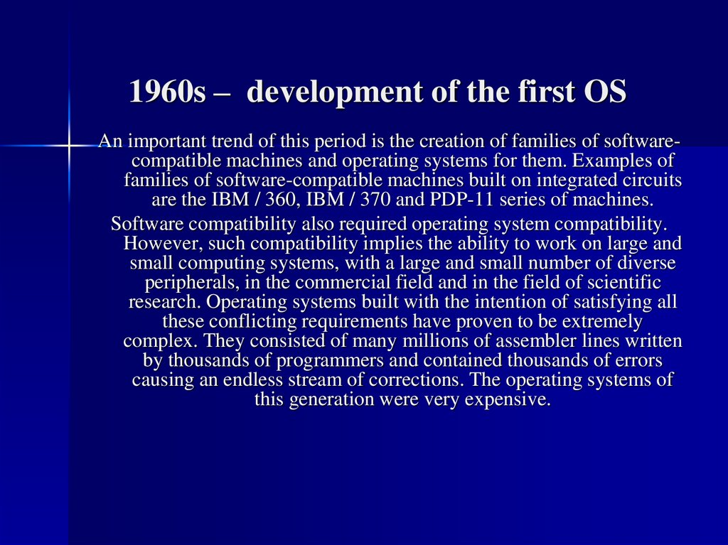 1960s – development of the first OS