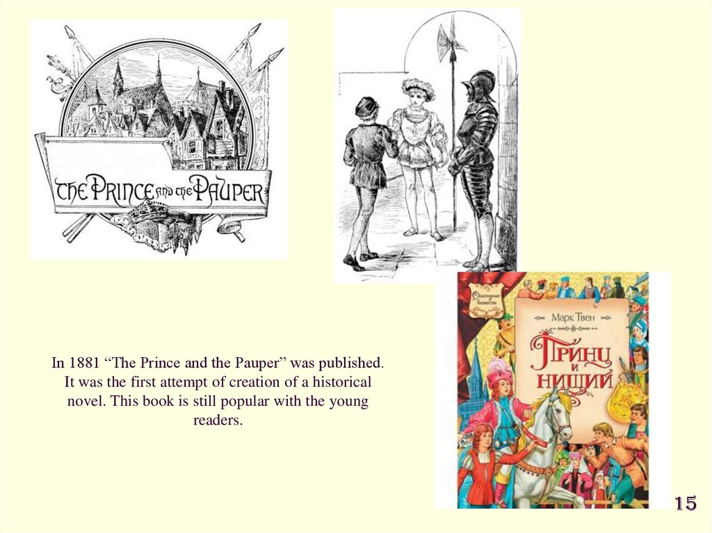 "In 1881 ""The Prince and the Pauper"" was published. It was the first attempt of creation of a historical novel. This book is"
