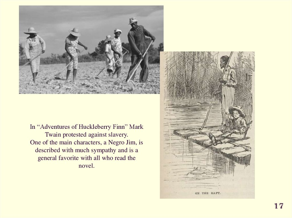 "In ""Adventures of Huckleberry Finn"" Mark Twain protested against slavery. One of the main characters, a Negro Jim, is described"