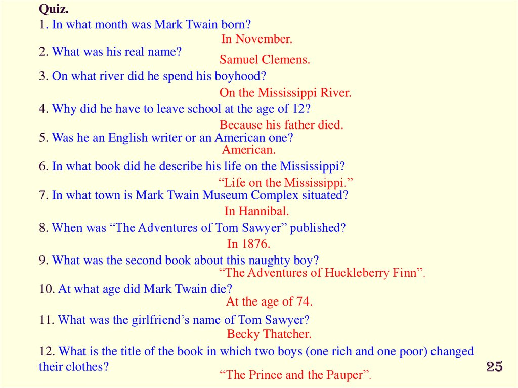 Quiz. 1. In what month was Mark Twain born?