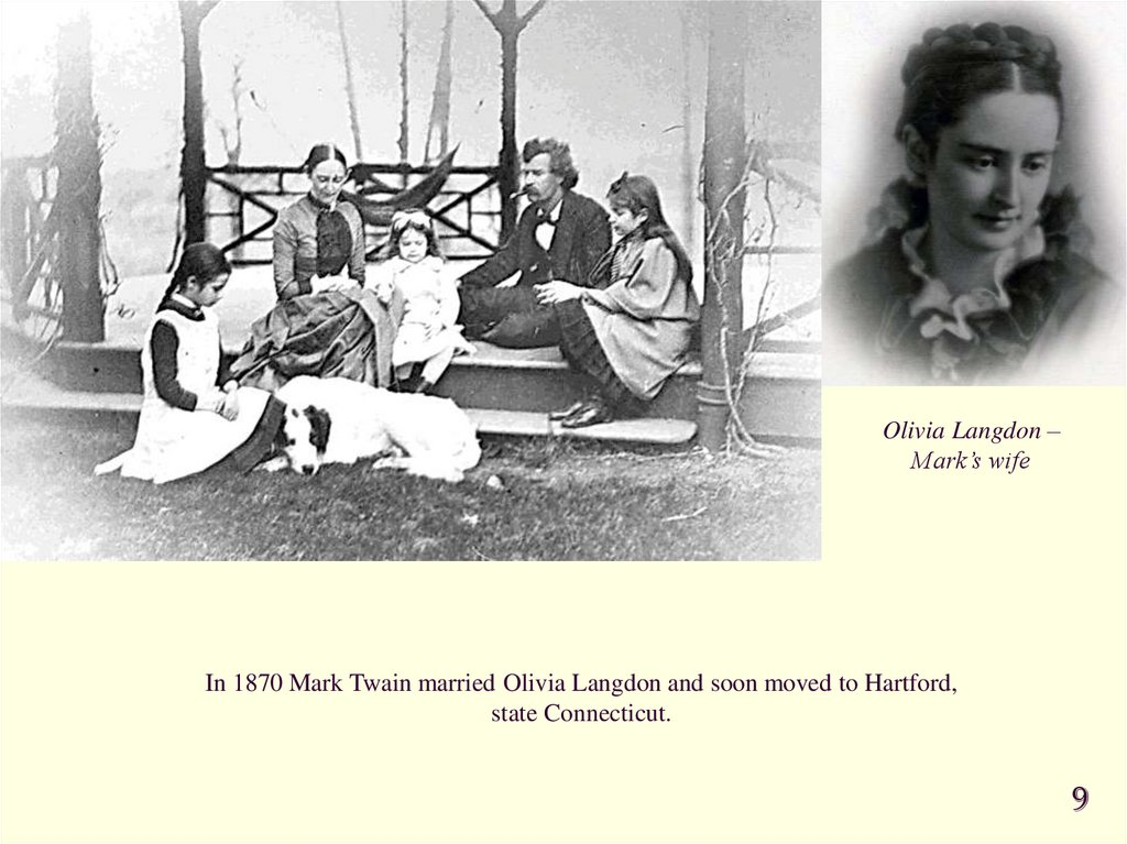 In 1870 Mark Twain married Olivia Langdon and soon moved to Hartford, state Connecticut.