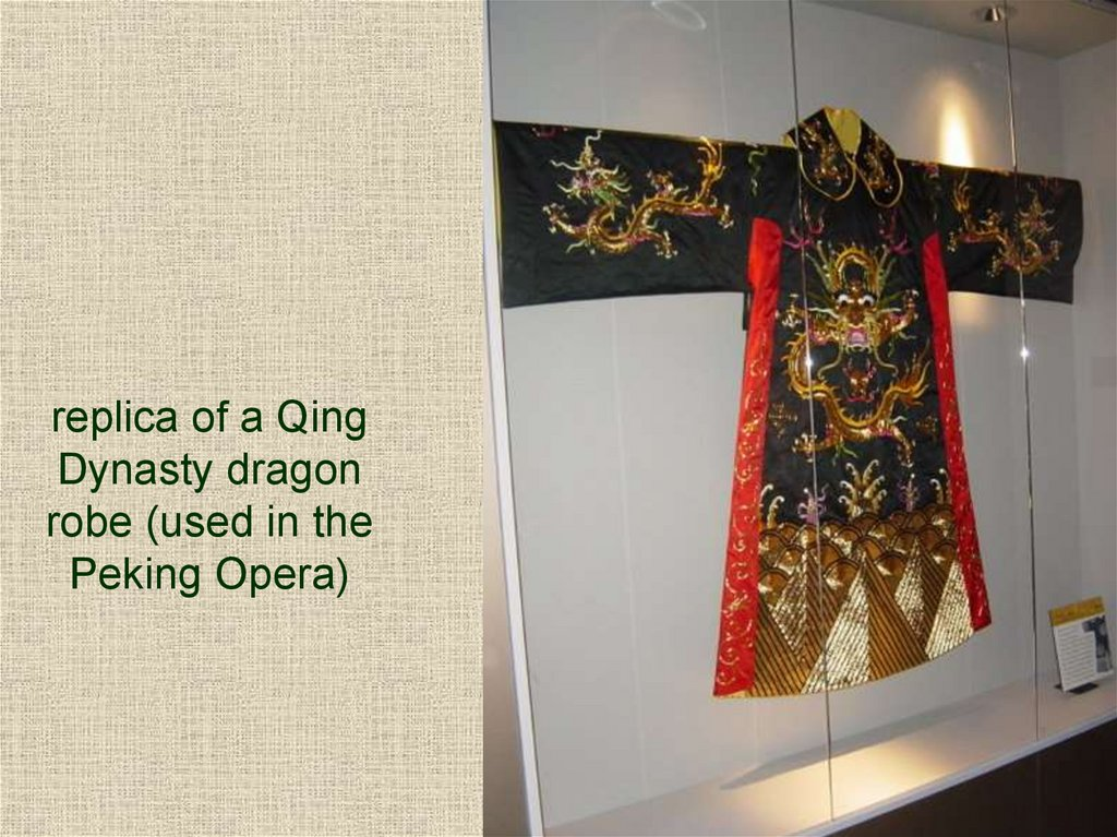 replica of a Qing Dynasty dragon robe (used in the Peking Opera)