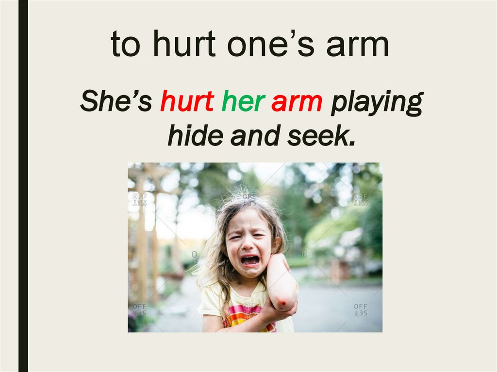 to hurt one's arm