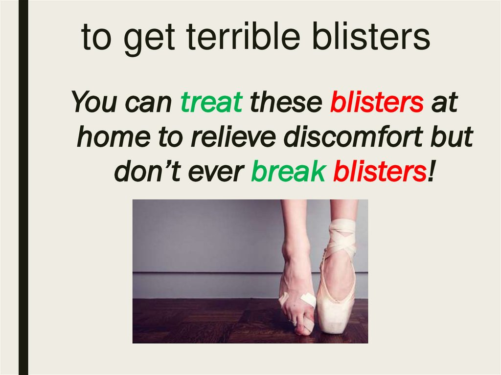 to get terrible blisters