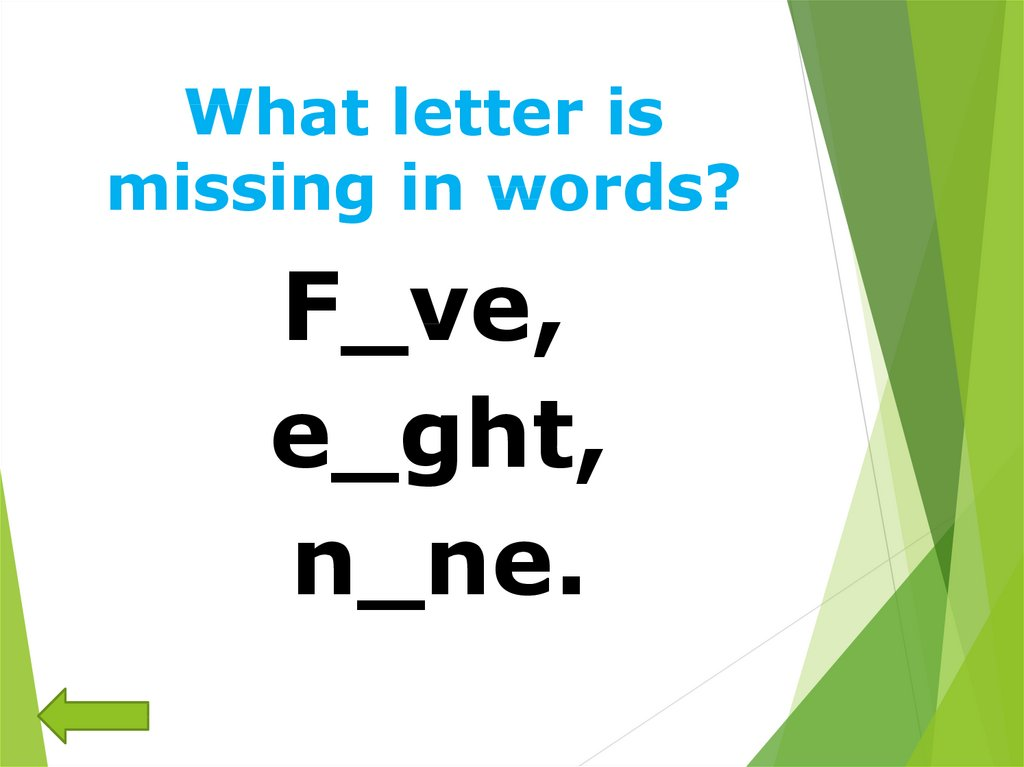 What letter is missing in words?