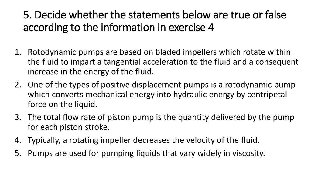 5. Decide whether the statements below are true or false according to the information in exercise 4