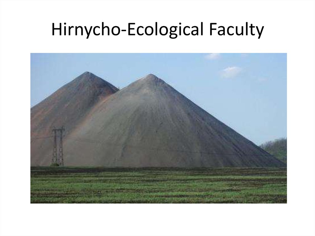 Hirnycho-Ecological Faculty