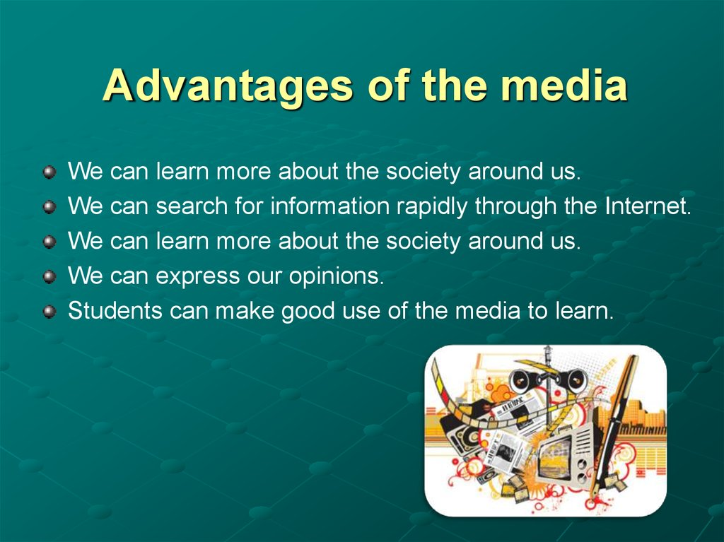 Advantages of the media