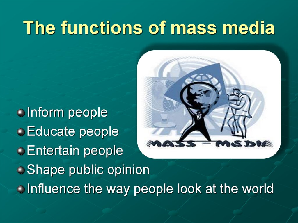The functions of mass media