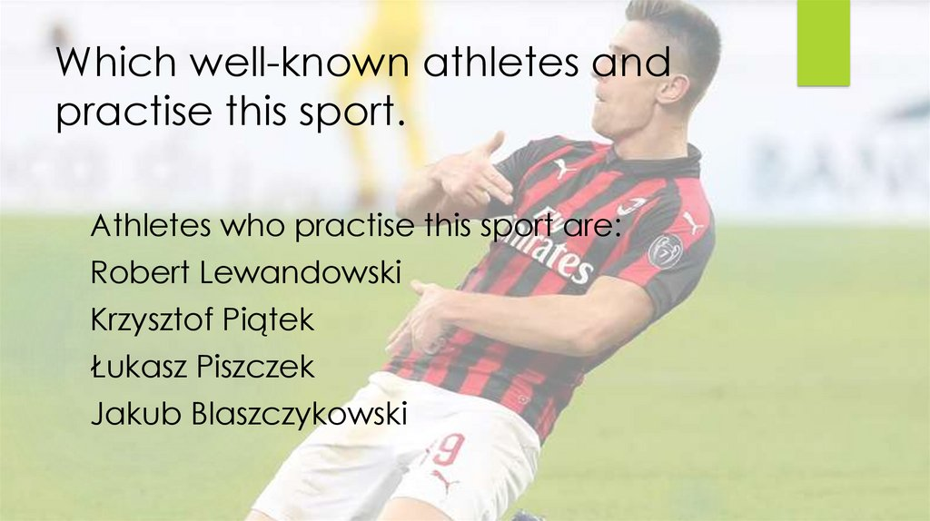 Which well-known athletes and practise this sport.