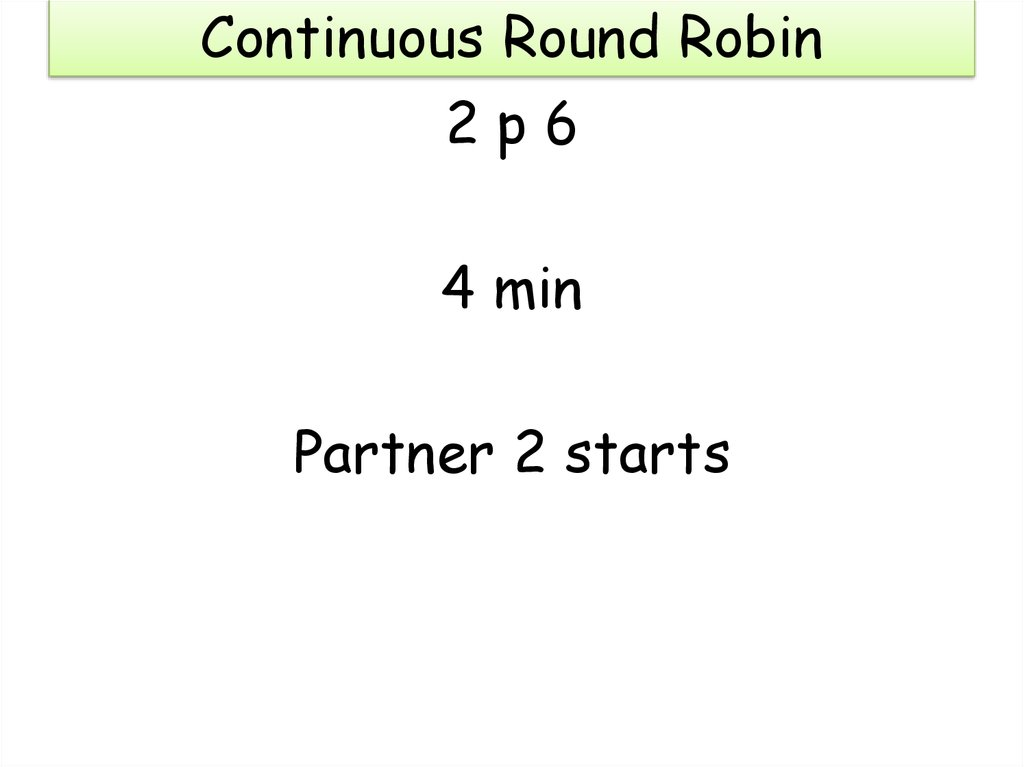 Continuous Round Robin