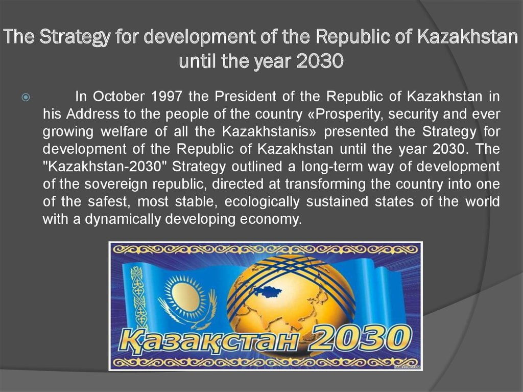 The Strategy for development of the Republic of Kazakhstan until the year 2030