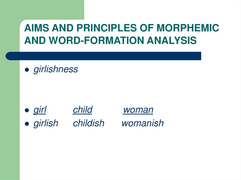 AIMS AND PRINCIPLES OF MORPHEMIC AND WORD-FORMATION ANALYSIS