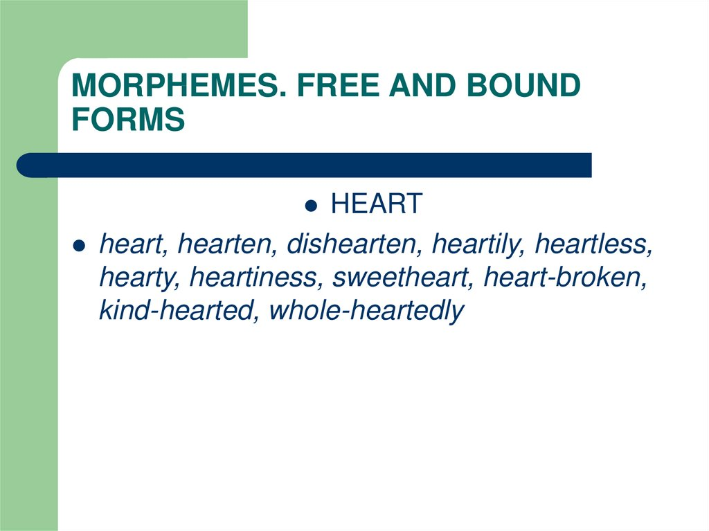 MORPHEMES. FREE AND BOUND FORMS