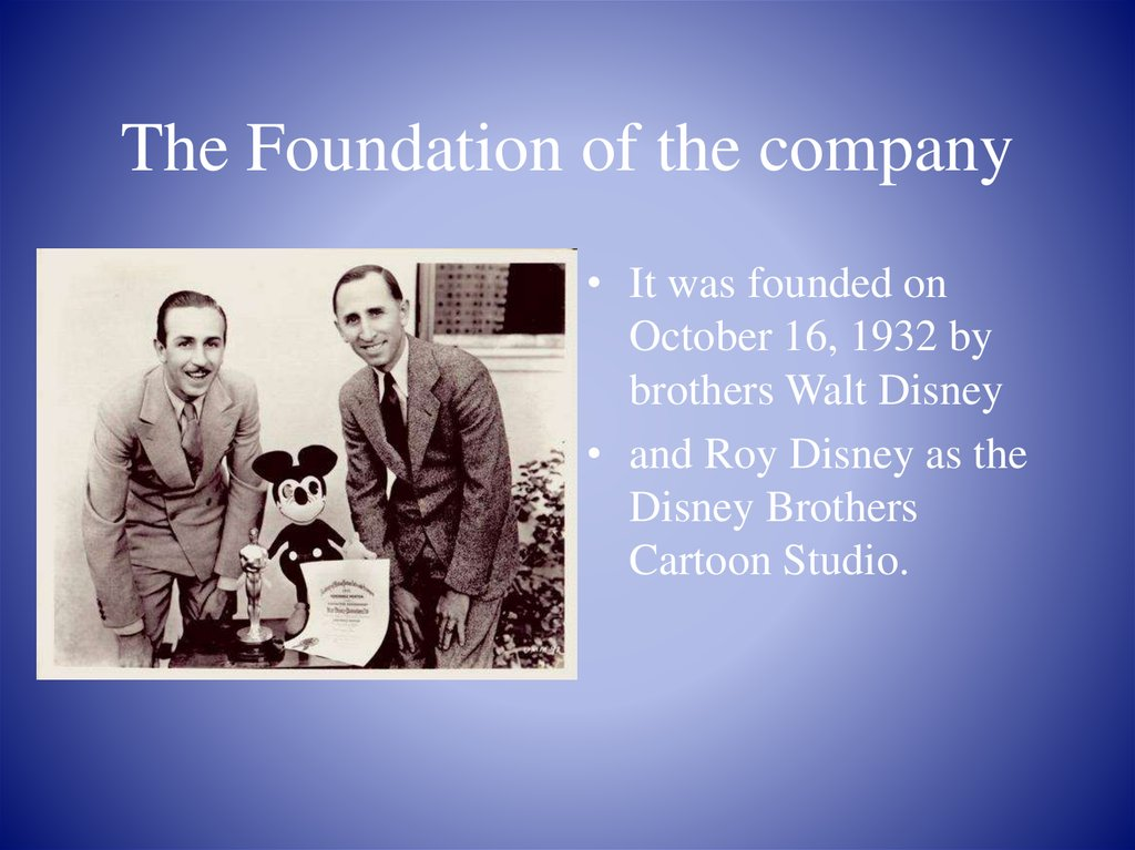The Foundation of the company