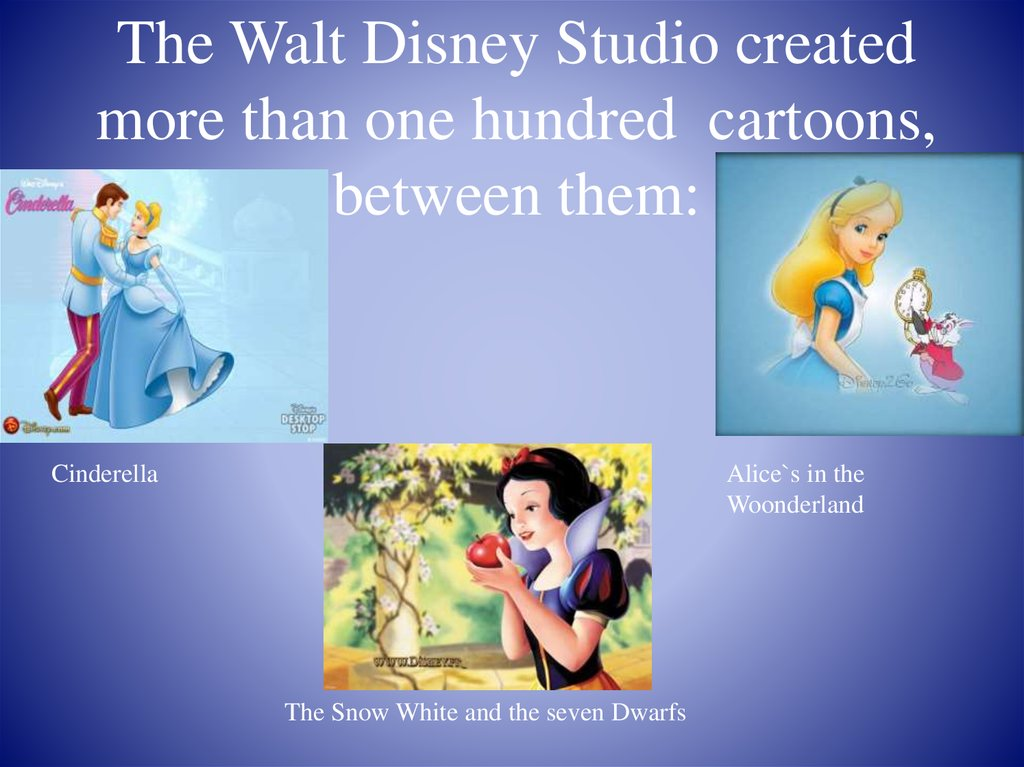 The Walt Disney Studio created more than one hundred cartoons, between them: