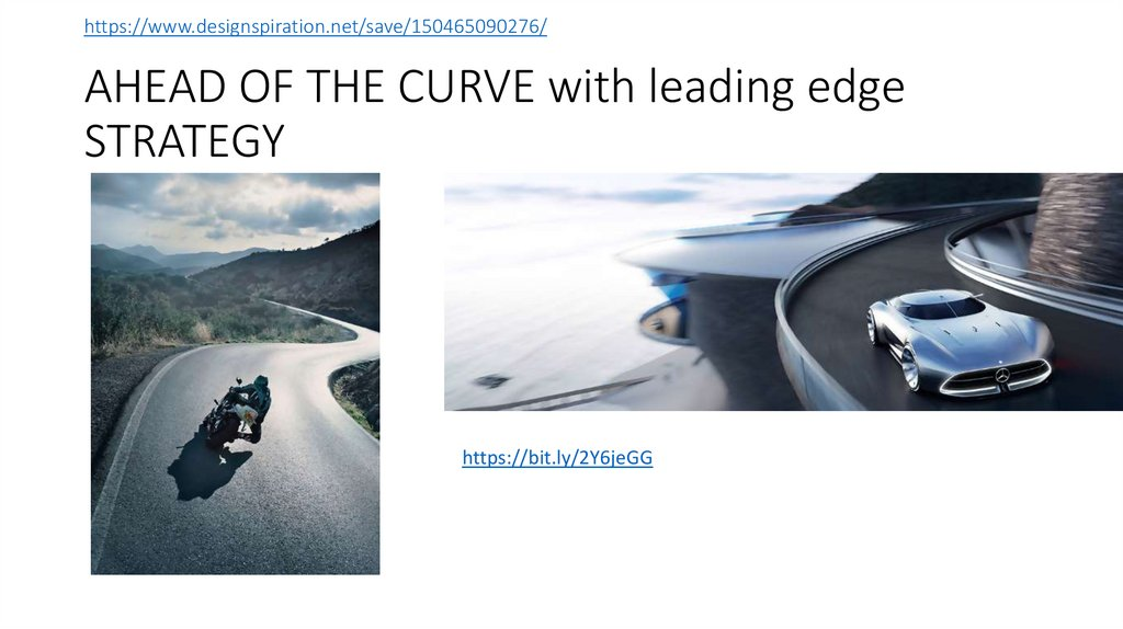 https://www.designspiration.net/save/150465090276/ AHEAD OF THE CURVE with leading edge STRATEGY