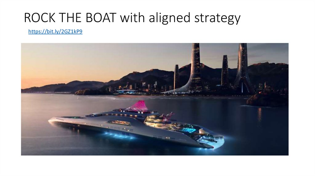 ROCK THE BOAT with aligned strategy