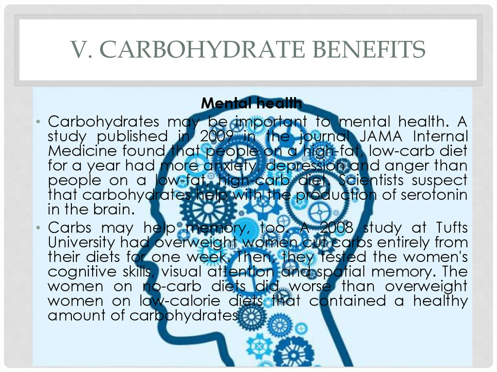 V. Carbohydrate benefits