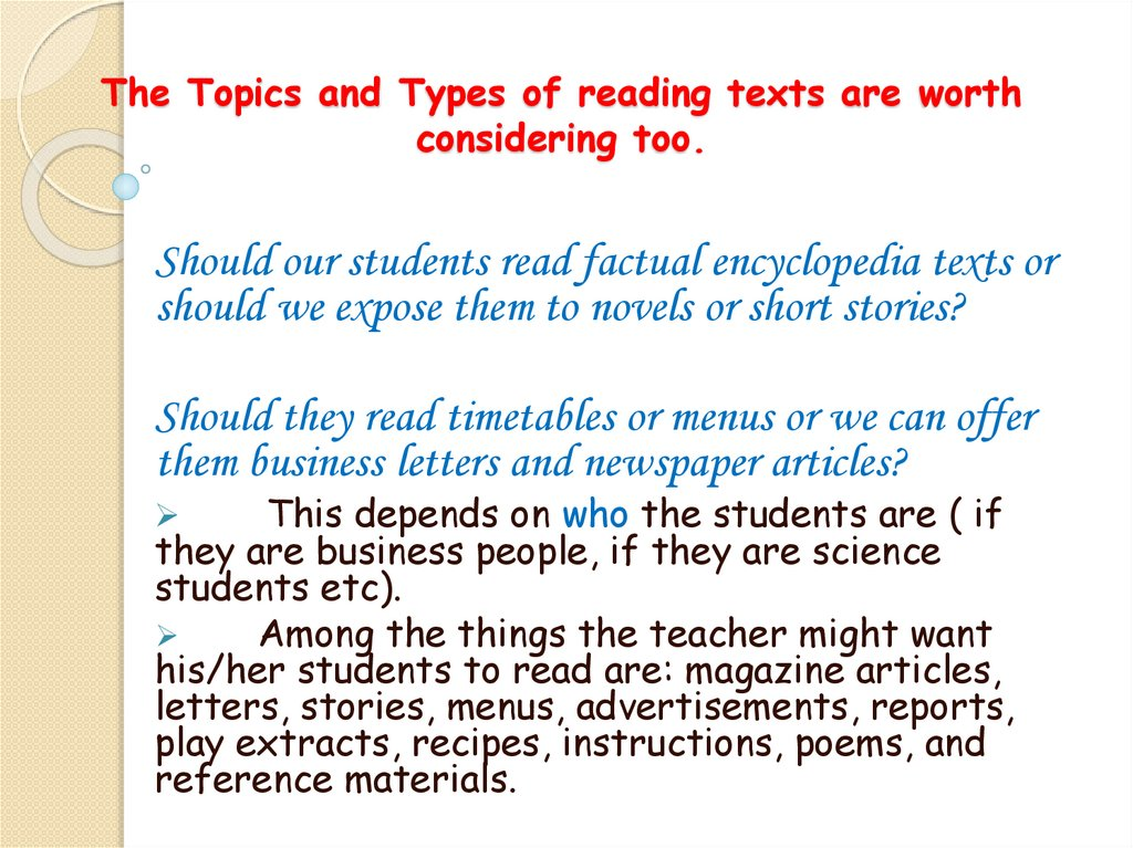 The Topics and Types of reading texts are worth considering too.
