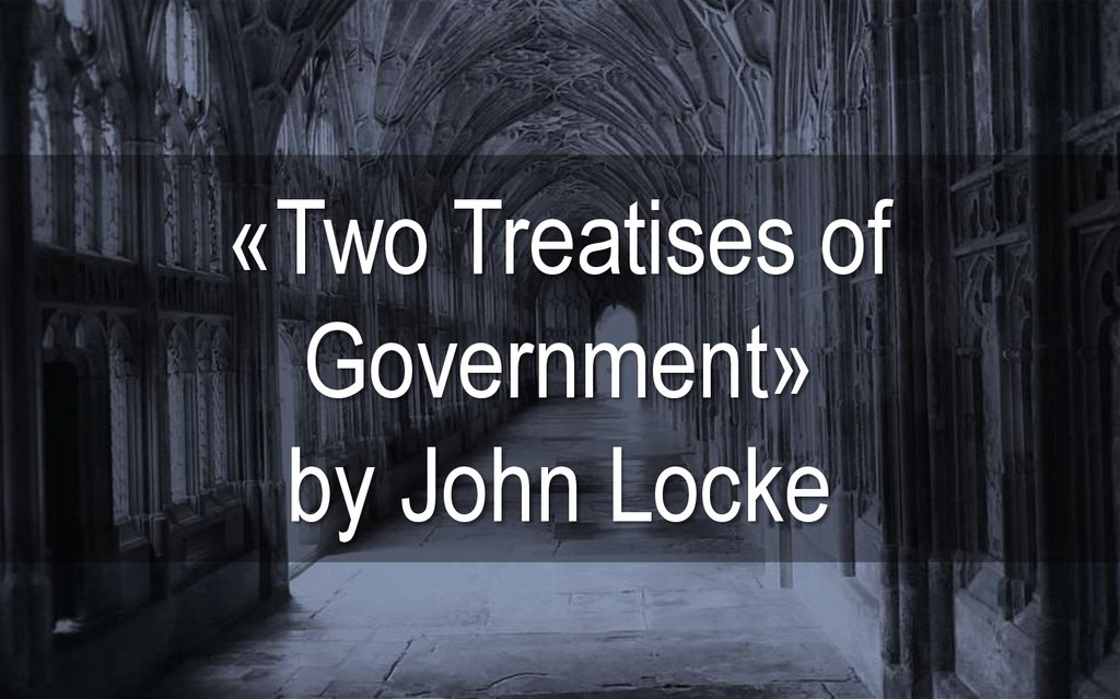 «Two Treatises of Government» by John Locke