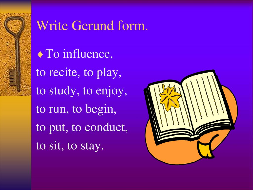 Write Gerund form.