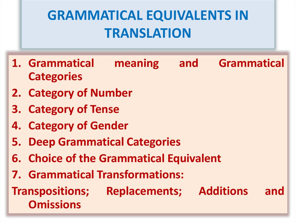 GRAMMATICAL EQUIVALENTS IN TRANSLATION