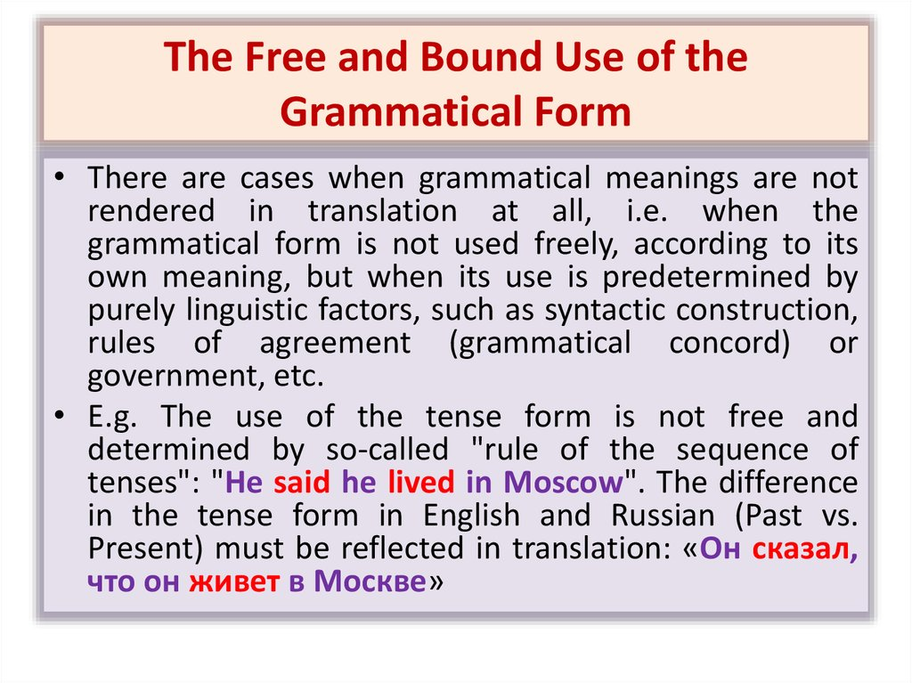 The Free and Bound Use of the Grammatical Form