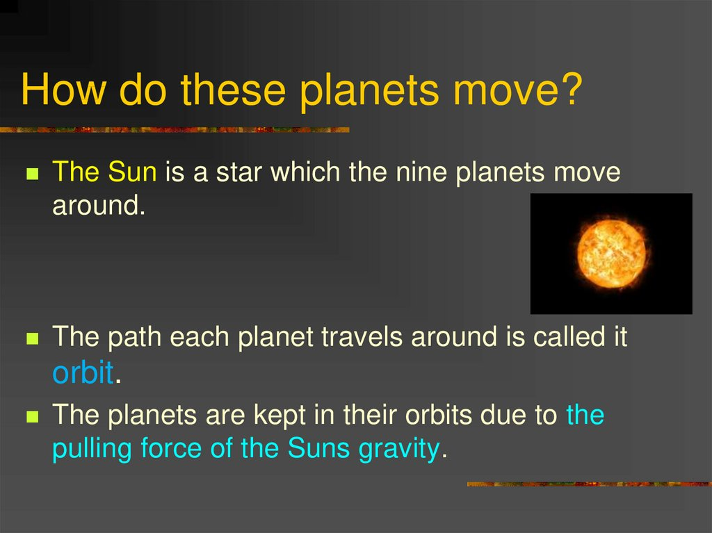 How do these planets move?